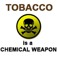 Tobacco is a Chemical Weapon.